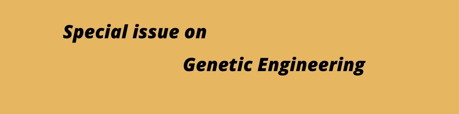 special-issue-on-advancements-in-genetic-engineering-2114.jpg